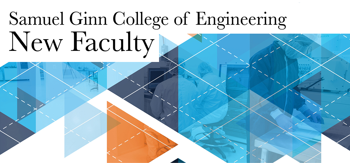 Samuel Ginn College of Engineering New Faculty