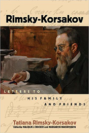 """Rimsky-Korsakov: Letters to His Family and Friends"""